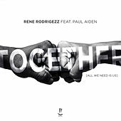 Together (All We Need is Us) by Rene Rodrigezz