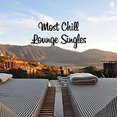 Most Chill Lounge Singles de Various Artists