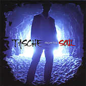 From The Soul by Tasche