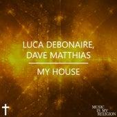 My House by Luca Debonaire