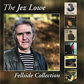 The Jez Lowe Fellside Collection by Jez Lowe