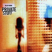 Private Stuff by Blue Room