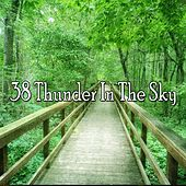 38 Thunder in the Sky by Rain Sounds and White Noise