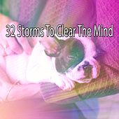 32 Storms to Clear the Mind de Thunderstorm Sleep