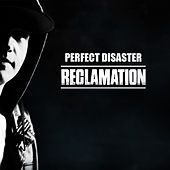 Reclamation by The Perfect Disaster