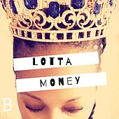 Lotta Money di B
