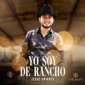 Yo Soy de Rancho de Jesús Uriarte