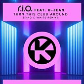 Turn This Club Around (King & White Remix) von R.I.O.