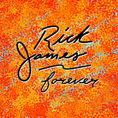 Rick James Forever by Rick James