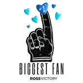 Biggest Fan by Ross Victory