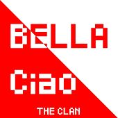 Bella Ciao by The Clan