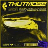Fashionably Late de Thutmose