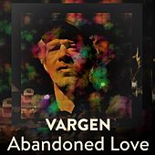 Abandoned Love by Vargen