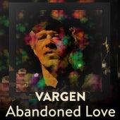 Abandoned Love de Vargen