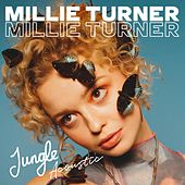 Jungle (Acoustic) by Millie Turner