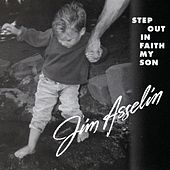 Step out in Faith My Son by Jim Asselin