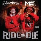 Ride or Die by Mendo Dope