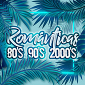 Románticas 80s, 90s, 2000s de Various Artists