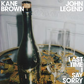 Last Time I Say Sorry von Kane Brown & John Legend