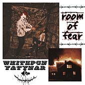 Room of Fear by Whitepcn