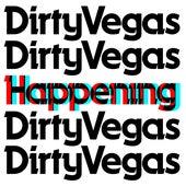 Happening von Dirty Vegas