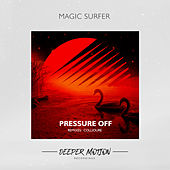 Pressure Off by Magic Surfer