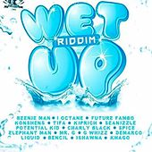 Wet up Riddim de Seanizzle