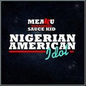 Nigerian American Idol (feat. SauceKid) von Meaku