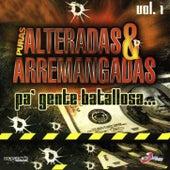 Puras Alteradas & Arremangadas, Pa' Gente Batallosa Vol. 1 von Vários Artistas