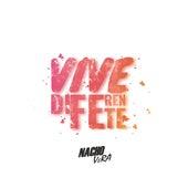 Vive Diferente by NachoVera
