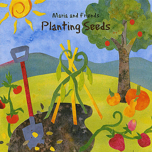 Maria and Friends - Planting Seeds by Maria Sangiolo