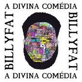 A Divina Comédia de BillyFat
