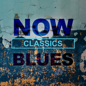NOW Blues Classics de Various Artists
