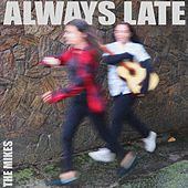 Always Late von Mike S