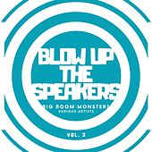 Blow up the Speakers (Big Room Monsters), Vol. 3 de Various Artists