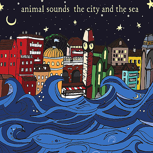 The City & The Sea by Animal Sounds