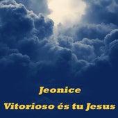 Vitorioso És Tu Jesus by Jeonice