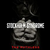 Stockholm Syndrome by Ruthless