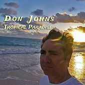 Tropical Paradise by Don Johns