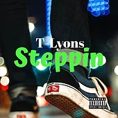 Steppin' by T-Lyons