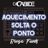 Aquecimento Solta o Ponto (Brega Funk) de DJ Cabide