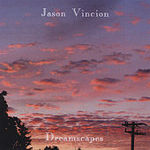 Dreamscapes by Jason Vincion