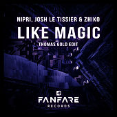Like Magic (Thomas Gold Edit) von Nipri