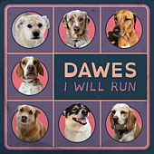 I Will Run by Dawes