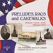 Preludes, Rags & Cakewalks de The Symphonic Brass of London