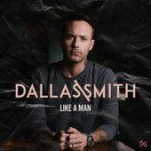 Like A Man by Dallas Smith