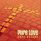 Pure Love by Jeff Nelson