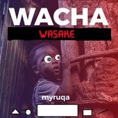 Wacha Wasake de MYRUQA