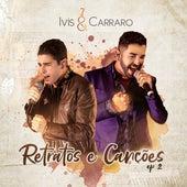 Retratos e Canções, Ep. 2 de Ivis e Carraro