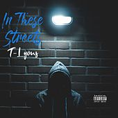 In These Streets by T-Lyons